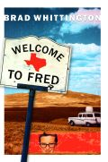Welcome to Fred by Brad Whittington